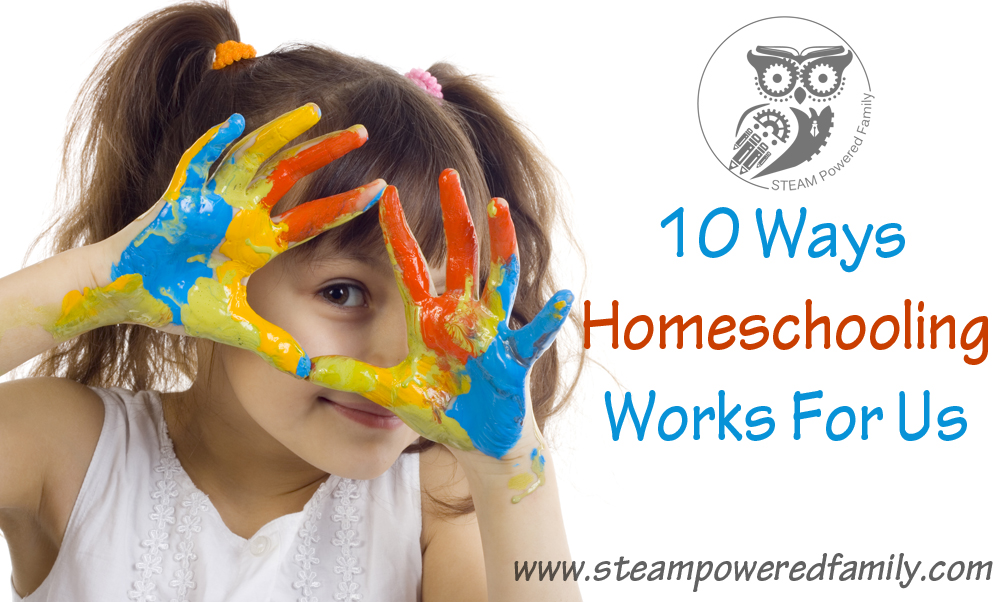 10 Ways Homeschooling Works For Us