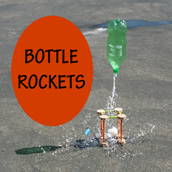 Bottle Rockets - Engineering and Chemistry Fun