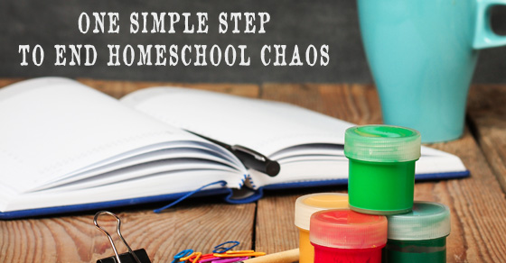 1 Simple Step To End The Homeschool Chaos