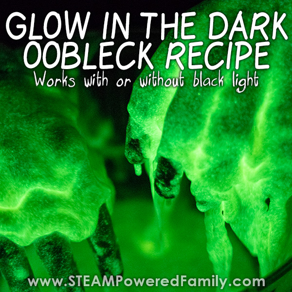 Glow in the Dark Oobleck recipe that works with our without black light and includes a science lesson