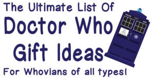 Looking for the ultimate list of Doctor Who gift ideas? Check out this fantastic list of Whovian approved gifts that span the universe of Doctor Who love!