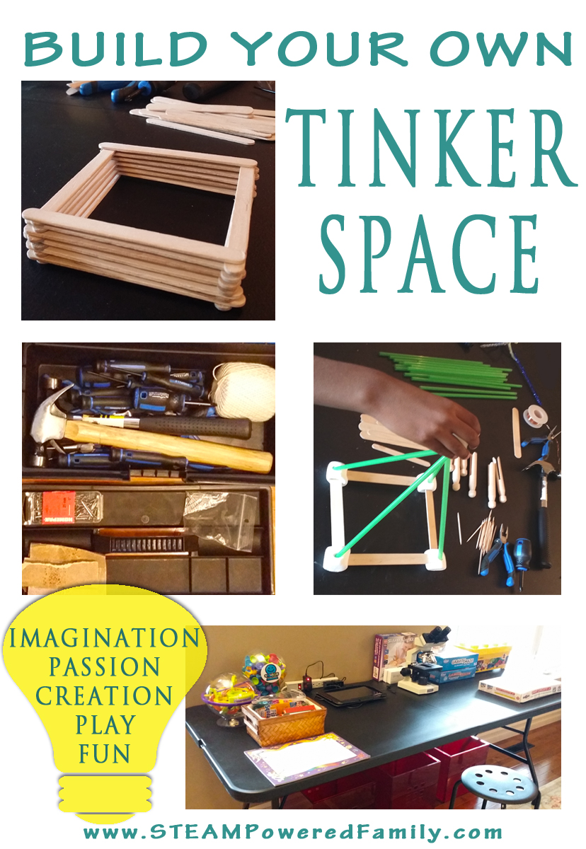 Build Your Own Tinker Space And Ignite Creativity, Passion, Imagination, Play And Fun!