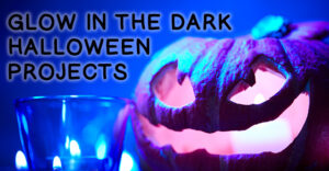 Halloween Glow Projects For a Spooktacular Halloween