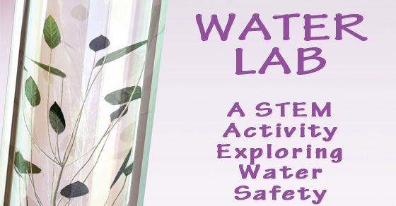 Water Lab – A STEM Experiment Exploring Safe Drinking Water