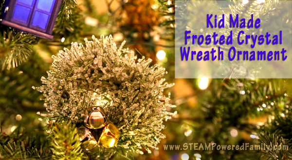Kid Made Crystal Wreath Ornaments bring a little science into our holiday crafting with absolutely stunning and breath-taking results