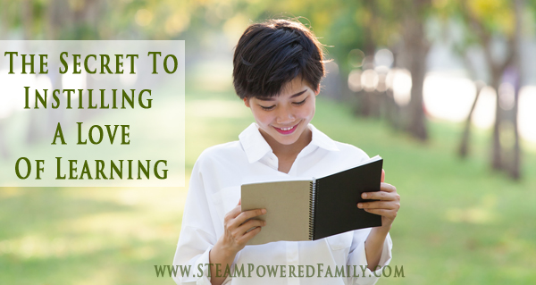 How To Instill A Love Of Learning In Children