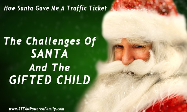 How Santa Gave Me A Traffic Ticket – The Magic Of Santa And Gifted Children