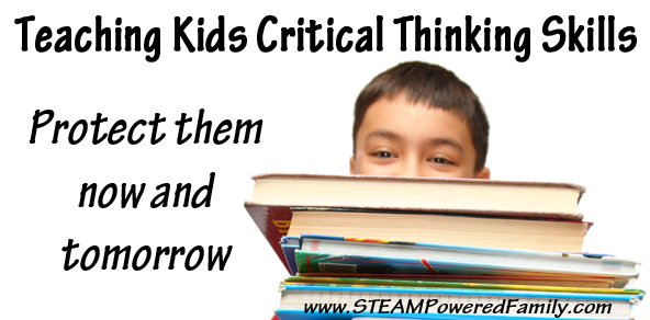 Teaching Kids Critical Thinking Skills - Protect kids now and tomorrow with this important skill.