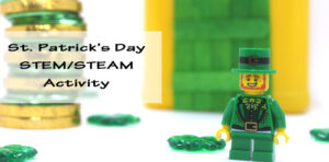 St. Patrick's Day STEM/STEAM Activity that includes some math, engineering, science and arts. A great STEM and STEAM activity for young scientists
