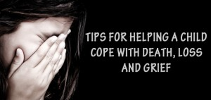 Helping a child cope with death, grief and loss is hard. When death and loss come into our children's lives there are things you can do to help them cope.
