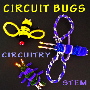 Circuit Bugs - STEM and STEAM circuitry activity www.STEAMPoweredFamily.com