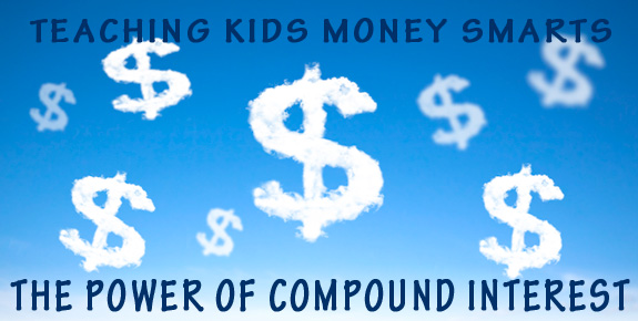 Teach Kids About Money – The Power Of Compound Interest