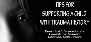 Tips for educators and coaches supporting a child with trauma history www.STEAMPoweredFamily.com
