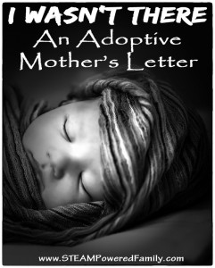 I Wasn't There - An adoptive mother's letter to help promote awareness during Childhood Abuse Prevention Month