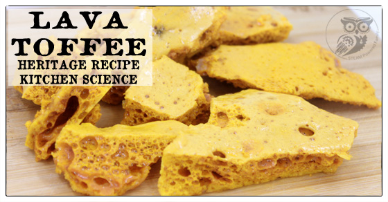 Lava Toffee – When Kitchen And Science Collide!