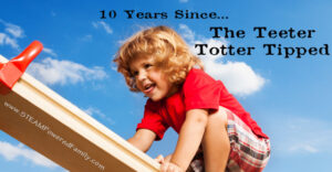 10 Years Since The Teeter Totter Tipped - A unique look back on 10 years of motherhood