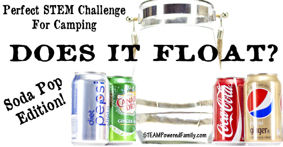 Do soda pop cans float or sink? The answer is a fun outdoor, camping STEM activity that is sure to wow!