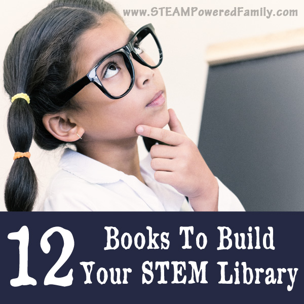 Build your STEM library with these 12 must have books