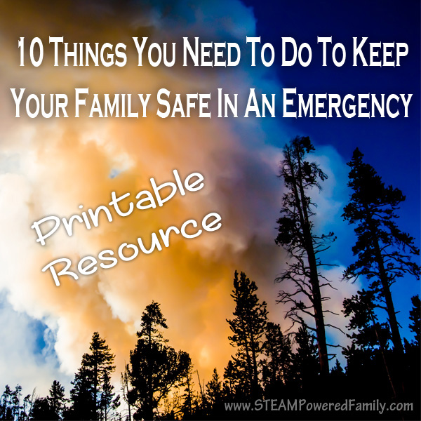 10 Things You Need To Do To Keep Your Family Safe In An Emergency. We all think it will never happen to us, but a small bit of planning to mean the difference between your family's safety and tragedy in an emergency situation. Every family needs to be prepared.
