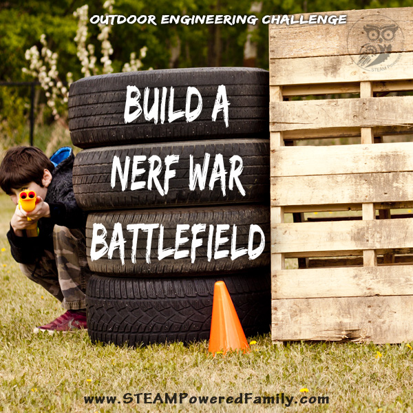 STEM Outdoor Challenge - Engineer a Nerf Battlefield