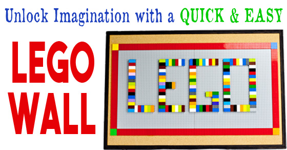 How To Unlock Imaginations with Quick and Easy Lego Wall Hack