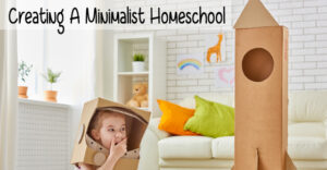 Creating a Minimalist Homeschool Room - Bringing the focus onto what matters by getting rid of the clutter, chaos and distractions.