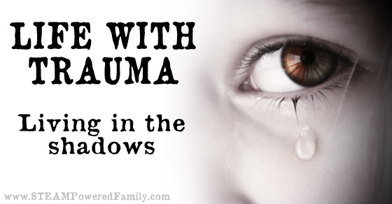 Life with Trauma – Living in the Shadows