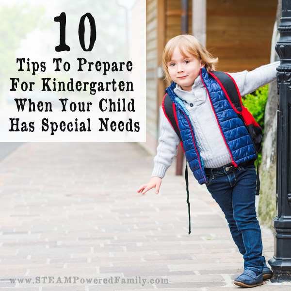 Top 10 tips to prepare for kindergarten if your child has special needs. With a little preparation your child's start to kindergarten can be successful.