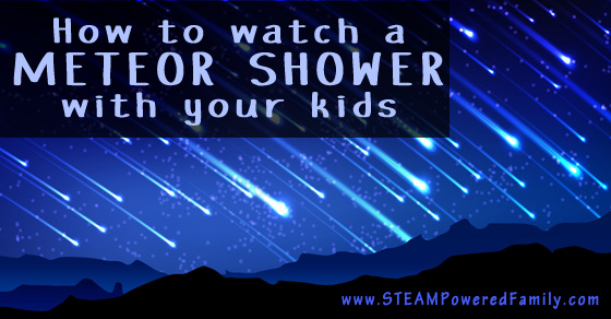 How To Watch A Meteor Shower With Your Kids