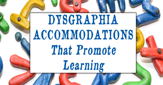 Dysgraphia Accommodations That Promote Learning