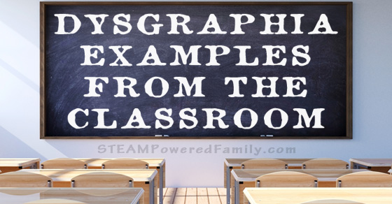 Dysgraphia Examples from the Classroom