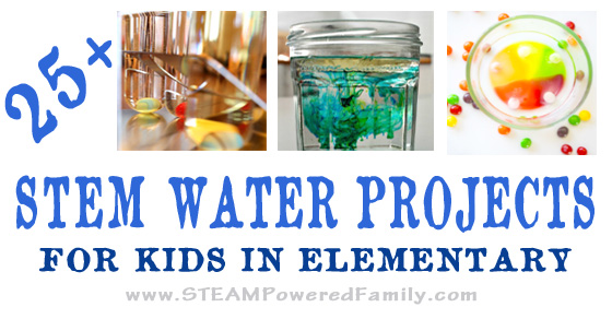 25+ STEM Water Projects For Kids In Elementary