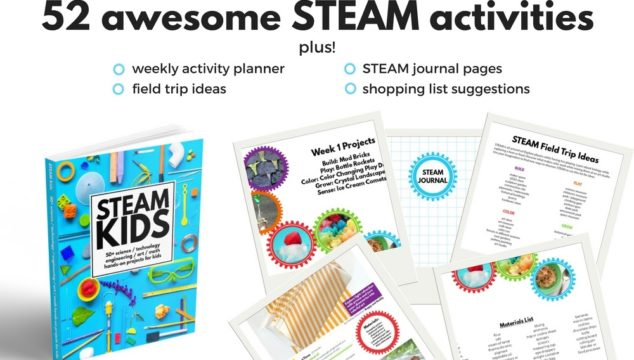 STEAM Kids – 50+ STEAM Activities That Will Inspire And Wow!