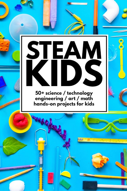 STEAM Kids - 50+ Hands-On Projects For Kids (eBook)