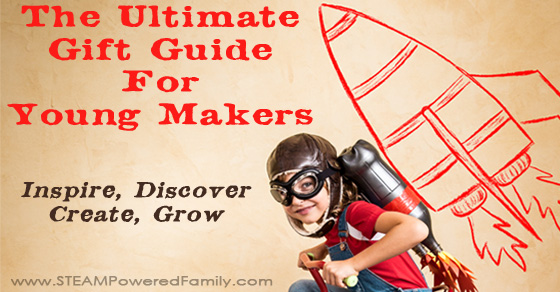 The Ultimate Guide To Gifts For Young Makers (2016)