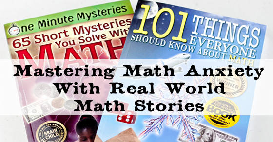 Making Math Real To Overcome Math Anxiety