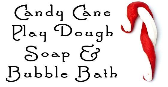 Candy Cane Play Dough Soap and Bubble Bath – Super Simple, Only 3 Ingredients!