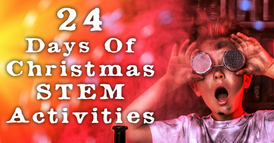 24 Days of Christmas STEM Activities - Holiday STEM Projects