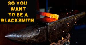 So you want to be a blacksmith? Or maybe your child, wants to take up this ancient art. Here are some resources to learn more about being a blacksmith.