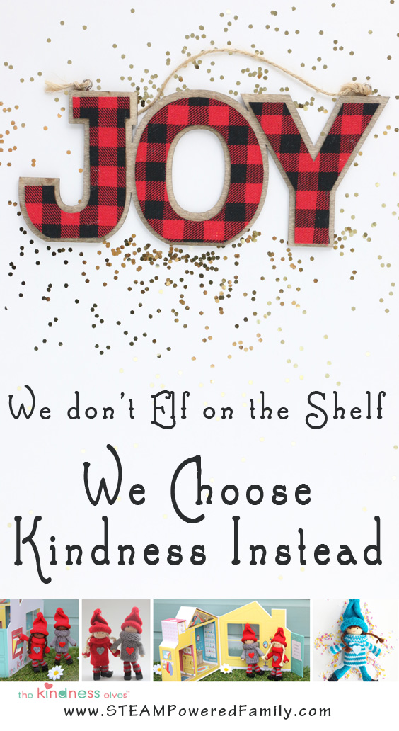 We don't Elf On The Shelf because my kids don't need to be judged. We choose kindness instead and fill our home with joy, love, & happiness