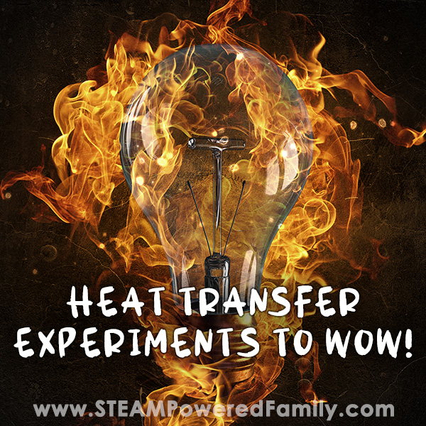 Heat Transfer Projects For Kids – STEM Activities