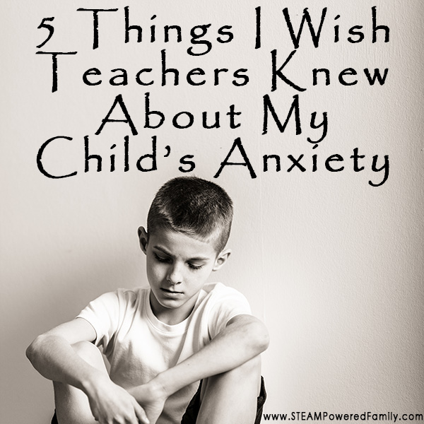 Many families pull their child from school to homeschool due to anxiety. We are one. Here are 5 things I wish teachers knew about my child's anxiety.