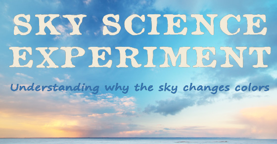 Sky Science – Why does the sky change colors?