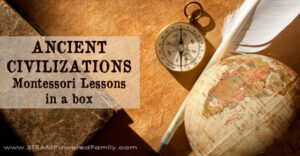 Ancient Civilizations - Montessori Lessons In A Box For Young Historians