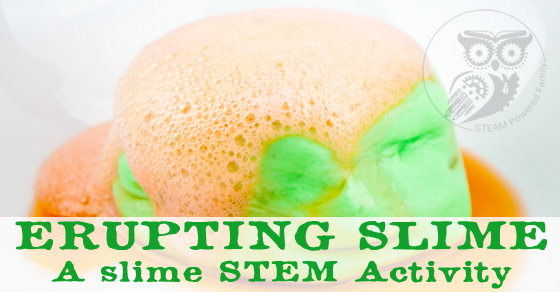 Erupting Slime – A Slime STEM Activity – No Liquid Starch, Borax or Detergent