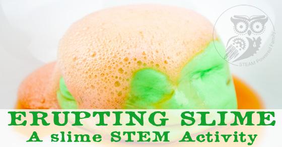 Erupting Slime – A Slime STEM Activity