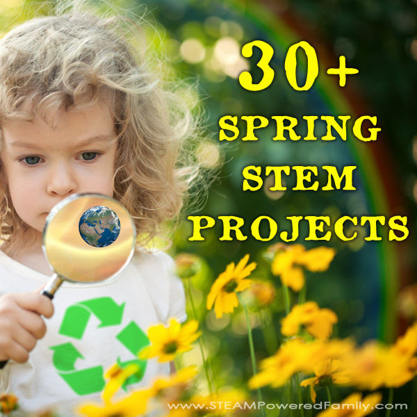 Over 30 Spring STEM Activities to shake off the winter blahs and celebrate the return of sun, warmth, flowers and outdoor activities.