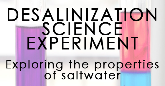 Desalinization Science Experiment – Exploring Saltwater Properties