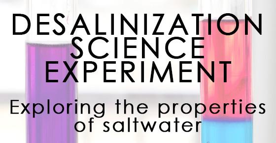 Desalinization Science Experiment – Exploring Saltwater Properties