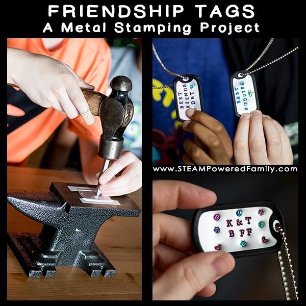 Friendship Tags - A new twist on an old BFF tradition has kids hammering their friendship into metal. Metal stamping for kids, great for tweens and teens. Get hammering!
